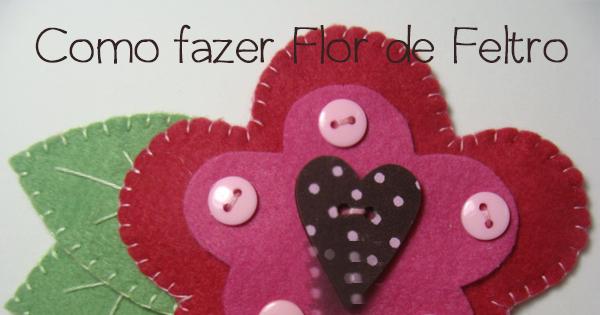 Como Fazer Flor de Feltro – Linda e Super Simples