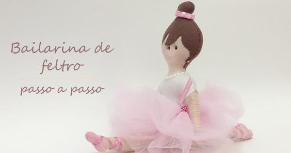 Bailarina De Feltro Passo A Passo Com Moldes Gratis Escola De Feltro